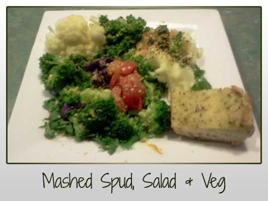 Mashed Potato, Veggies, Salad
