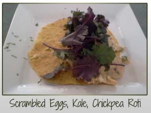 Scrambled Eggs, Kale, Chickpea Roti