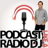 Podcasting: Podcast Like A Radio DJ