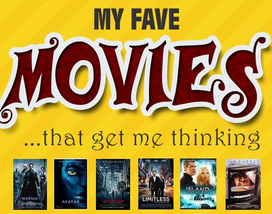 Fave Movies That Make me Think