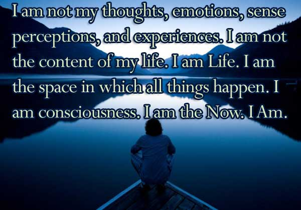 I am not my thoughts, I am the Now.