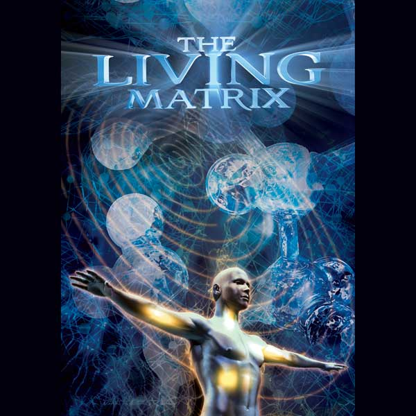 The Living Matrix Documentary