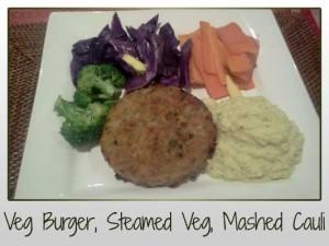 Veggie Burger, Steamed Veggies, Mashed Cauliflower