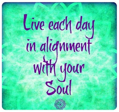 Live in your own integrity (align with your soul)