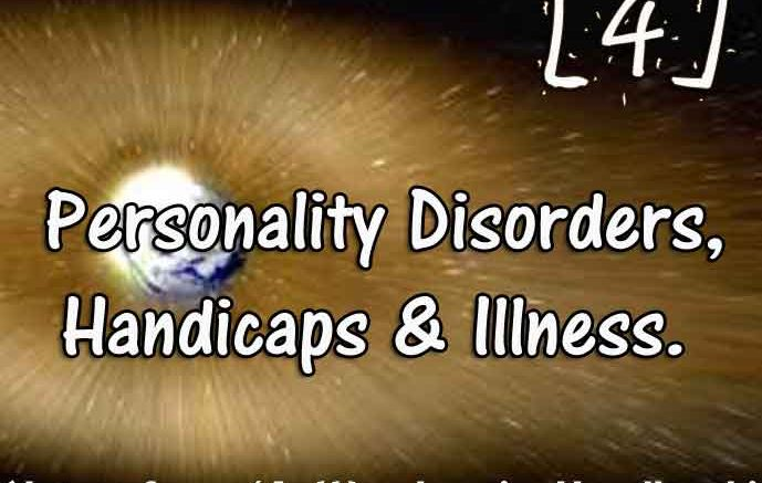 [4] – Personality Disorders, Handicaps & Illness