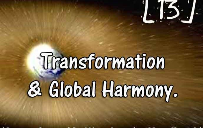 [13] – Transformation & Global Harmony
