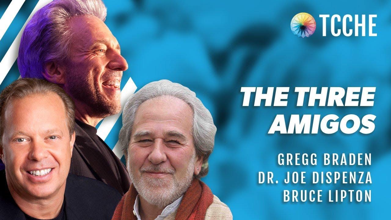 Gregg Braden, Joe Dispenza & Bruce Lipton