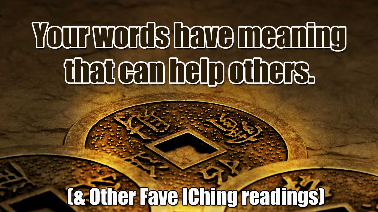 [IChing] Fave Messages