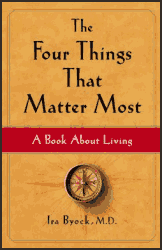 What really matters at the end of our lives [The 4 Things That Matter Most book summary]