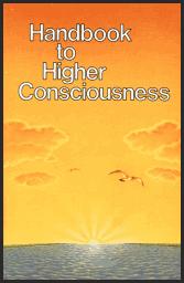 Handbook to Higher Consciousness [Part 2]