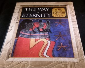 The Way To Eternity: Egyptian Myth Hardcover